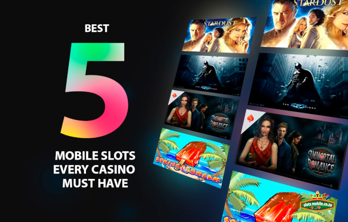 5 Best Mobile Slots Every Casino Must Have